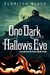 One Dark Hallow's Eve: A Lost Tale from The Book of Kindly Deaths Kindle Edition