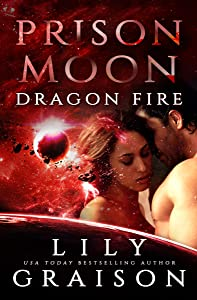 Prison Moon - Dragon Fire: An Alien Abduction Sci Fi Romance