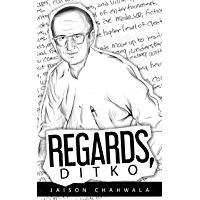 Regards, Ditko: An exploration into the mind of Steve Ditko