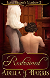 Restrained (Lord Dixon's Shadow)