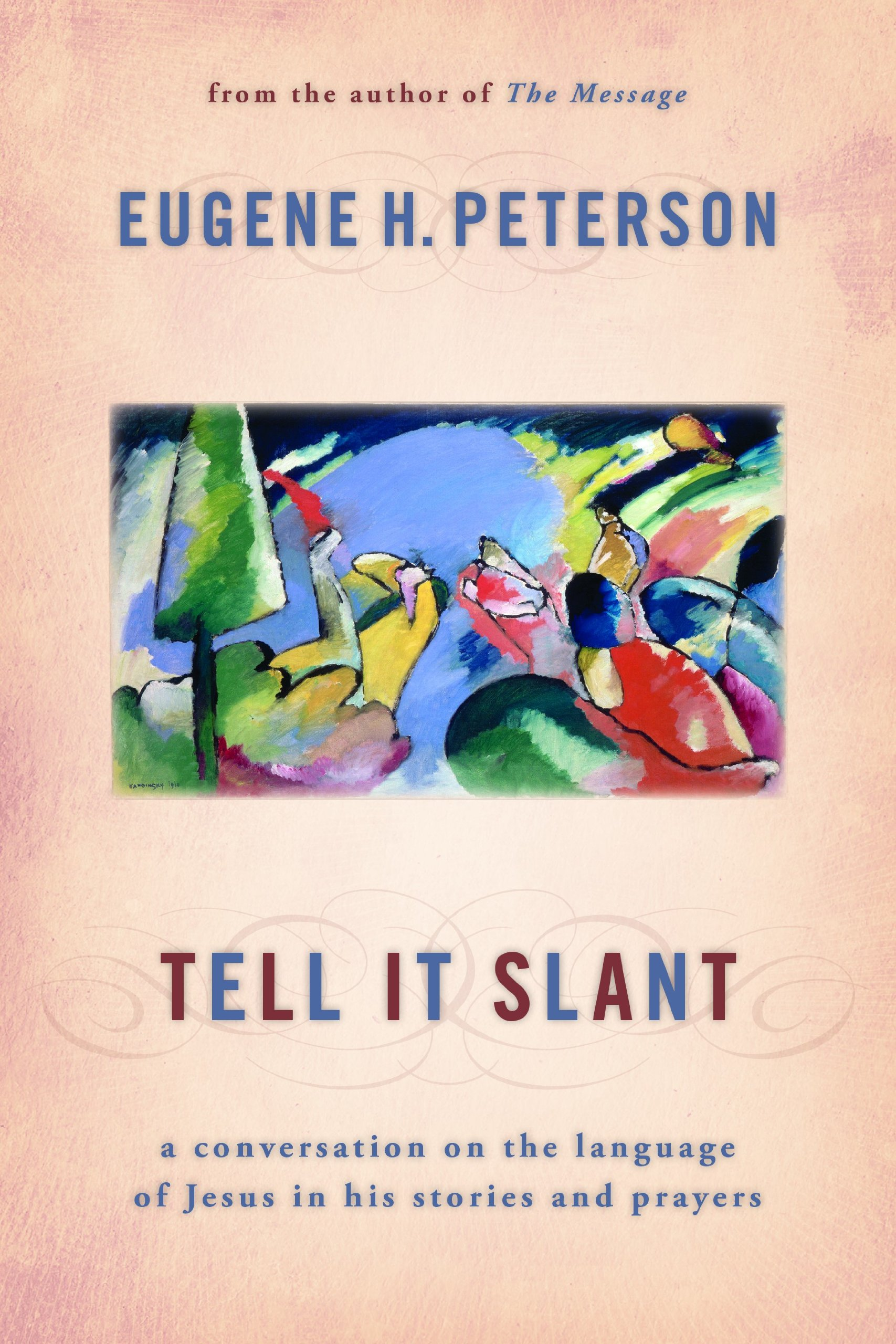 Tell It Slant: A Conversation on the Language of Jesus in His Stories and Prayers by Wm B Eerdmans Publishing Co.