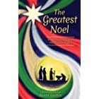 THE GREATEST NOEL: A Christmas Fantasy of That Night of Nights