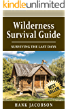 Wilderness Survival Guide: A Complete Wilderness Survival Guide