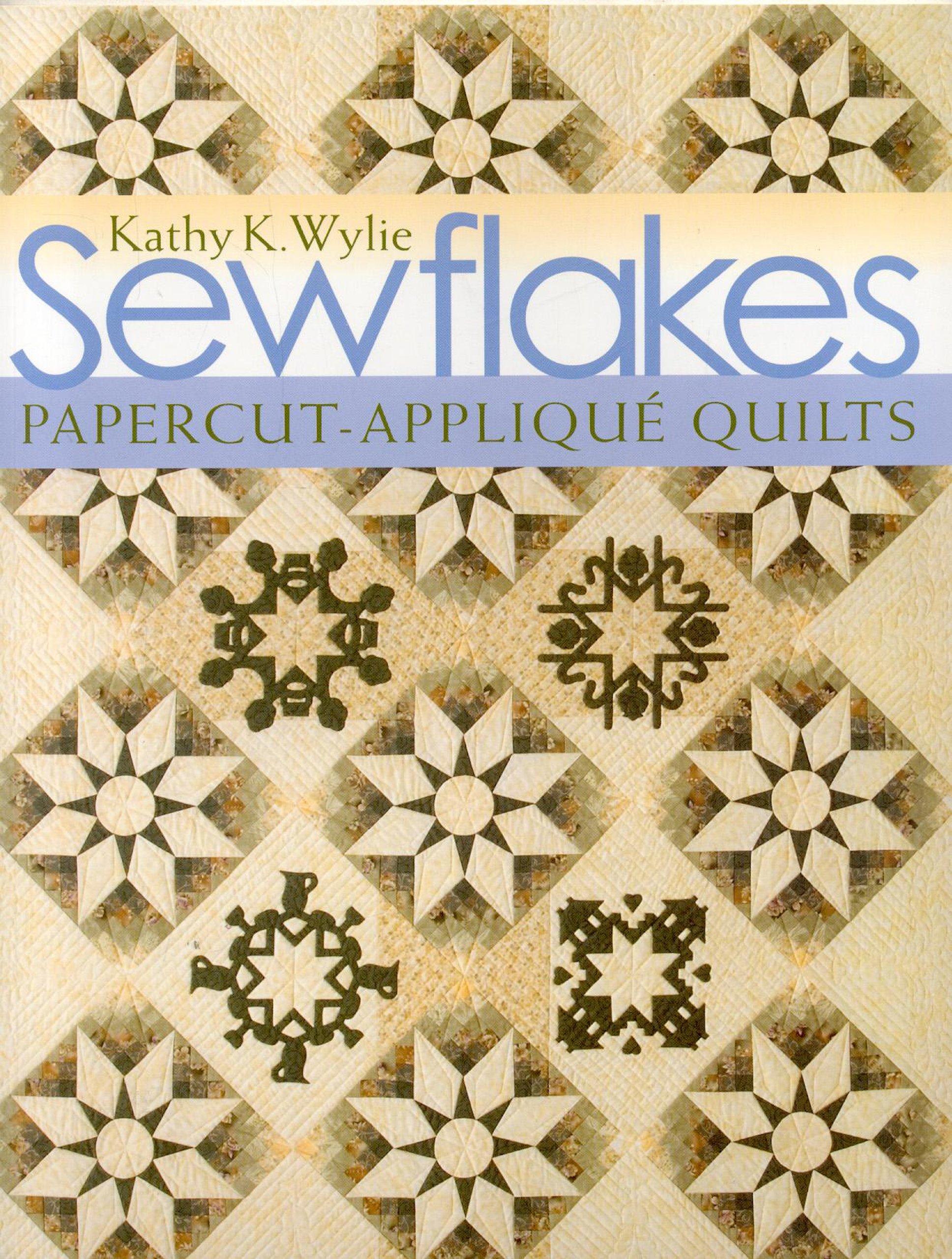 Sewflakes: Papercut-Applique Quilts