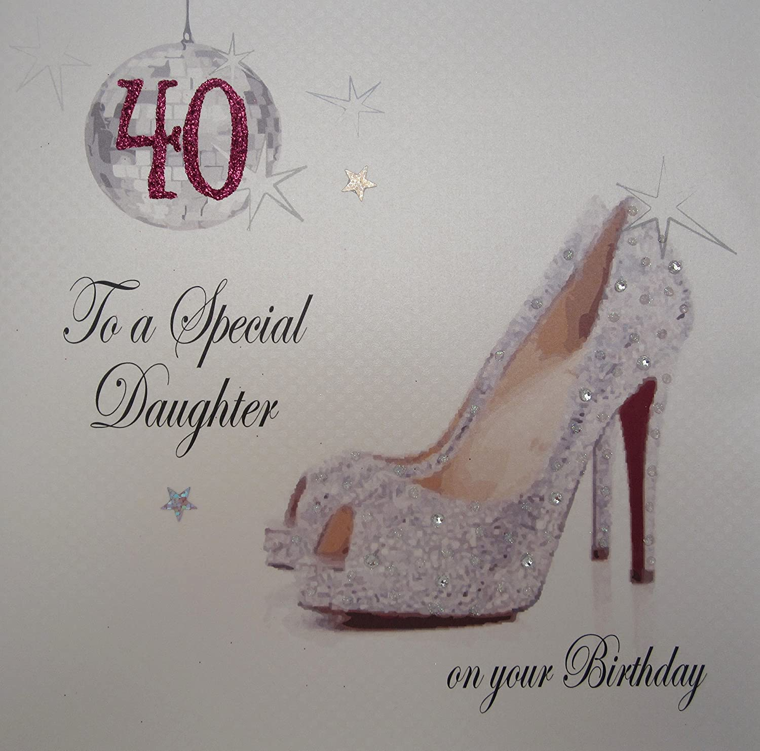 WHITE COTTON CARDS 40 To A Special Daughter Handmade 40th Birthday Card Sparkly Shoe Amazoncouk Kitchen Home