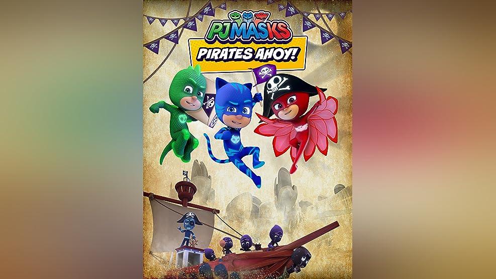 PJ Masks, Pirates Ahoy