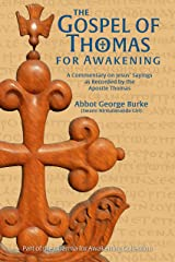 The Gospel of Thomas for Awakening: A Commentary on Jesus' Sayings as Recorded by the Apostle Thomas Kindle Edition