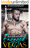 Accidentally Engaged in Vegas (Love in Vegas Book 2)