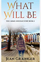 What Will Be: The Carmel Sheehan Series Kindle Edition