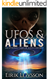 UFOs and Aliens: Exceptional Cases of Alien Contact (English Edition)