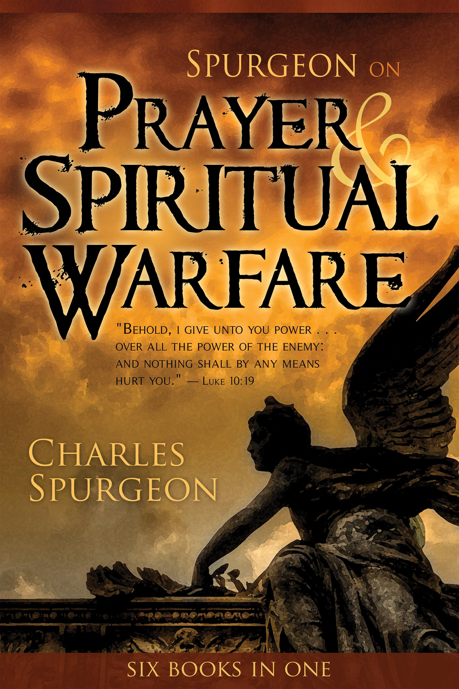 Spurgeon on Prayer & Spiritual Warfare: Charles H Spurgeon