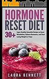 Hormone Reset Diet: 30+ Super-Healthy Smoothie Recipes to Boost Metabolism, Balance Hormones, and Start Losing Weight in 7 Days (Hormone Reset Diet, Hormone ... Hormones Weight, Hormones and Weight Loss)