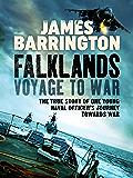 Falklands: Voyage to War: A Memoir (Royal Navy Diaries Book 1)