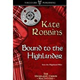 Bound to the Highlander: The Highland Chiefs Series: #1