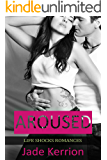 Aroused (Life Shocks Romances Series Book 1)