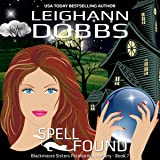 Spell Found: Blackmoore Sisters Cozy Mysteries, Book 7