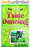 The Art of Table Dancing: Escapades of an Irreverent Woman