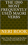 The 1200 Most Frequently Used Maori Verbs: Save Time By Learning the Most Frequently Used Words First