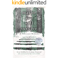 Maybe You Will Survive: A Holocaust Memoir