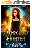 Renegade Hunter: A WhyChoose Demon Romance: Mortals (Mates of the Realms Book 1)