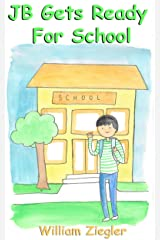 JB Gets Ready For School - Children's Morning Routine Kindle Edition