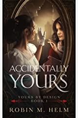 Accidentally Yours (Yours by Design Book 1)
