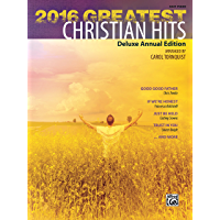 2016 Greatest Christian Hits: Deluxe Annual Easy Piano Edition (Greatest Hits) book cover
