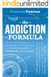 The Addiction Formula: A holistic approach to writing captivating, memorable hit songs. With 317 proven commercial techniques and 331 examples. (Holistic Songwriting)
