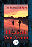 The Enchanted April: With Linked Table of Contents