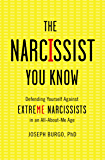 The Narcissist You Know: Defending Yourself Against Extreme Narcissists in an All-About-Me Age (English Edition)