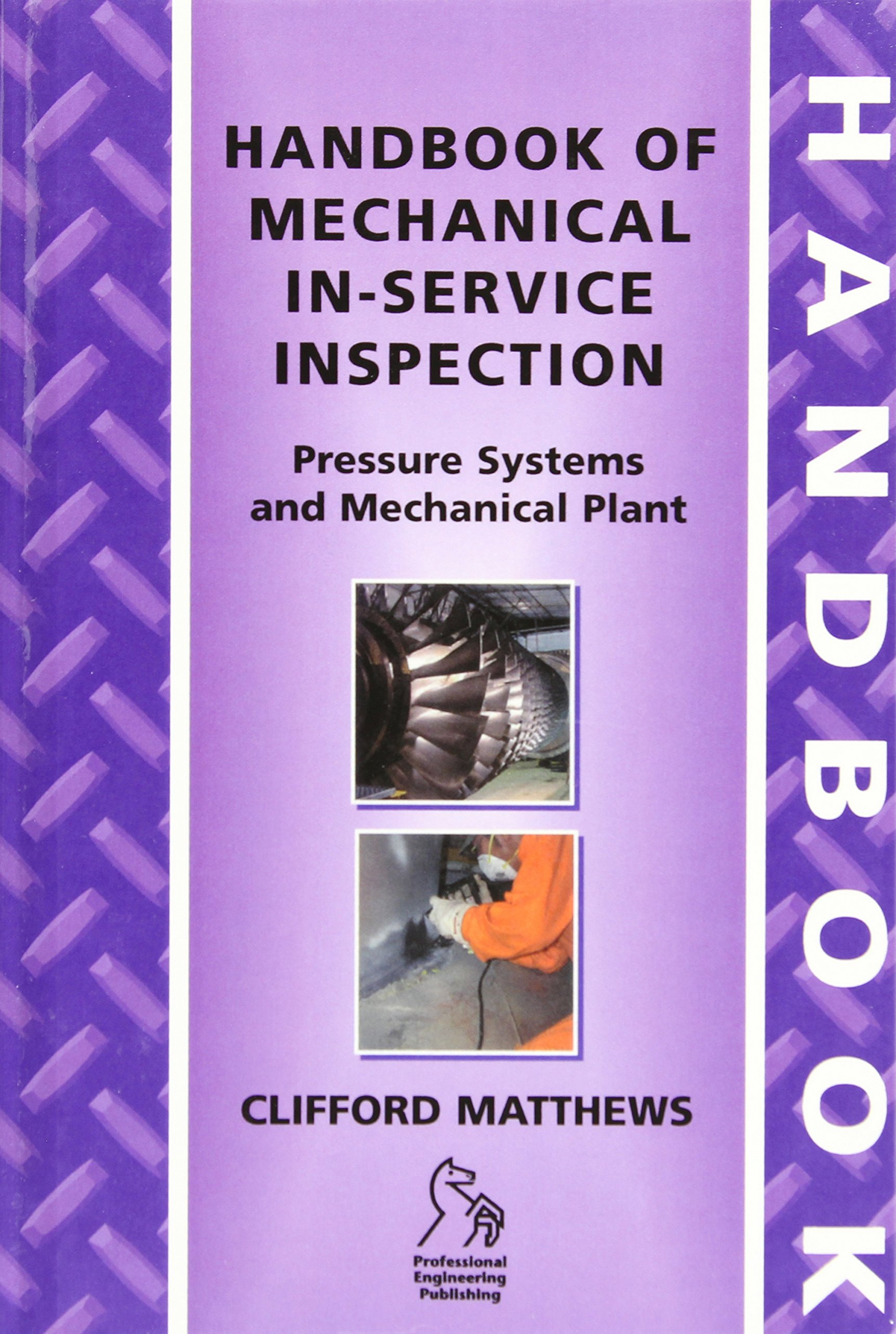 Buy Handbook of Mechanical In-Service Inspection: Pressure Systems and  Mechanical Plant Book Online at Low Prices in India | Handbook of Mechanical  ...