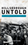 Hillsborough Untold: Aftermath of a disaster