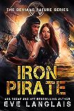 Iron Pirate (The Deviant Future Book 5)