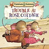 Tumtum and Nutmeg: Trouble at Rose Cottage