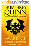 Sacrifice (The Wayward King, The Projector's Mother, and A Prophecy Reborn) (A Fated Fantasy Quest Adventure Book 9)