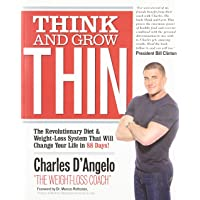 Think and Grow Thin: The Revolutionary Diet and Weight-loss System That Will Change...