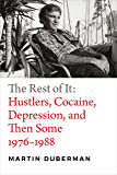 The Rest of It: Hustlers, Cocaine, Depression, and Then Some, 1976–1988