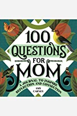 100 Questions for Mom: A Journal to Inspire Reflection and Connection Paperback
