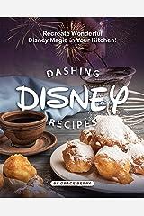 Dashing Disney Recipes: Recreate Wonderful Disney Magic in Your Kitchen! Kindle Edition