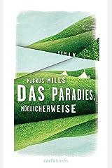 Das Paradies, möglicherweise: Roman (German Edition) Kindle Edition