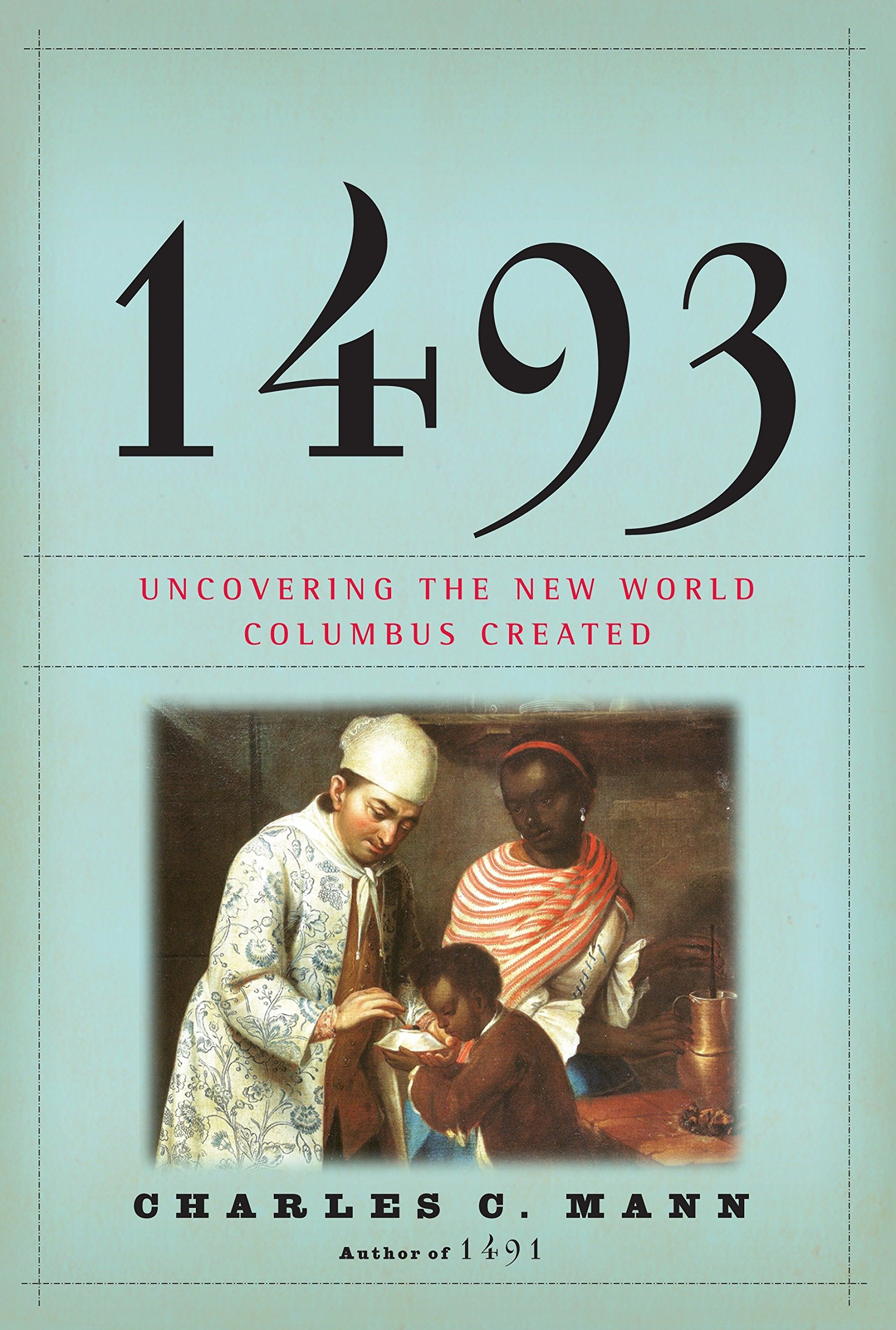 1493 uncovering the new world columbus created charles c mann 1493 uncovering the new world columbus created charles c mann 9780307265722 amazon books fandeluxe Images
