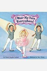 I Wear My Tutu Everywhere! (All Aboard Books (Paperback)) Paperback