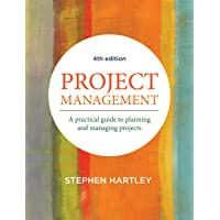 Project Management: A practical guide to planning and managing projects