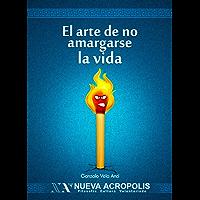 El arte de no amargarse la vida (Spanish Edition)