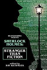 Sherlock Holmes: Stranger Than Fiction Kindle Edition