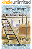 Bent and Broken: Gretel & Her Thieving Brother (Once Upon A Time of War - England)