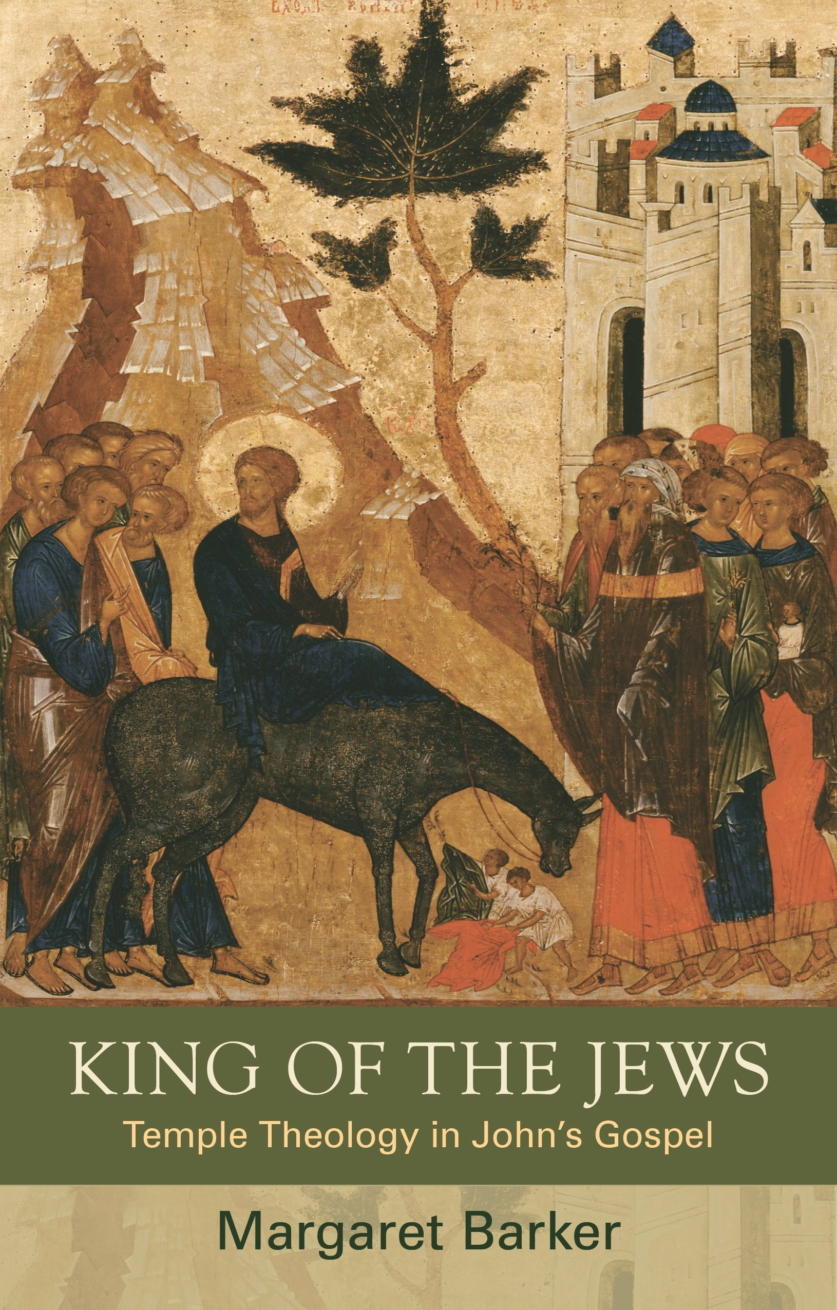 King of the jews temple theology in johns gospel margaret barker king of the jews temple theology in johns gospel margaret barker 9780281069675 amazon books buycottarizona Choice Image