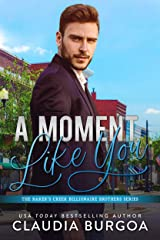 A Moment Like You (The Baker's Creek Billionaire Brothers Book 2) Kindle Edition