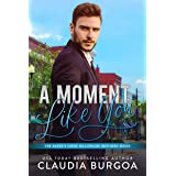 A Moment Like You (The Baker's Creek Billionaire Brothers Book 2)
