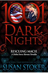 Rescuing Macie: A Delta Force Heroes Novella Kindle Edition